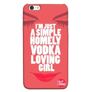 Homely Vodka Loving Girl - Nutcase Designer iPhone 6 Case Cover