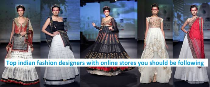 Top Indian Fashion Designers With Online Stores You Should Be Following Beauty Health Tips