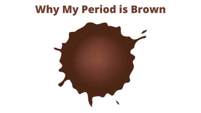 Why my Period is Brown